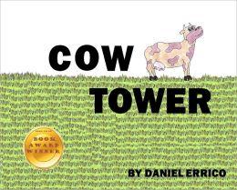 Cow Tower (PLUS Surprise eBook!) Daniel Errico