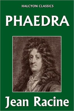 The tragic hero in phaedra a play by jean racine