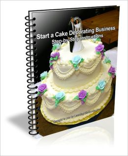 Start a Cake Decorating Business: Step-by-Step ...