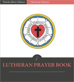 Lutheran Book of Prayer / Edition 5 by Concordia ... |Lutheran Invocation
