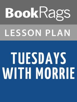 Tuesday with Morrie Essay Sample