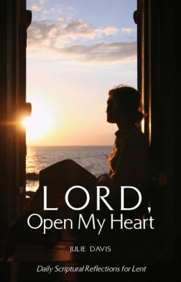 Lord Open My Heart Daily Scriptural Reflections For