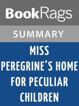 Miss peregrines home for peculiar children book summary