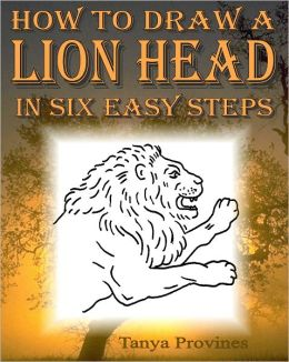 How To Draw A Lion Head In Six Easy Steps by Tanya ...