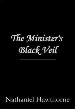 The Minister's Black Veil Summary
