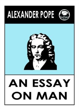An Essay on Man Critical Essays
