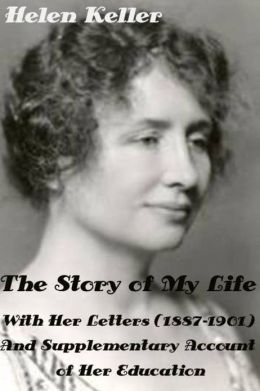 The Story Of My Life By Helen Keller With Her Letters border=