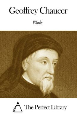 A Brief Introduction to the Life and Works of Geoffrey Chaucer