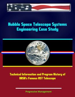 Hubble Space Telescope Systems Engineering Case Study ...