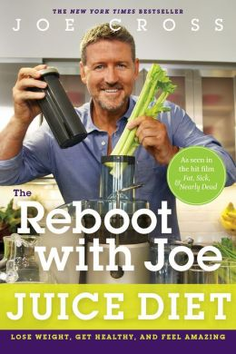 The Reboot With Joe Juice Diet By Joe Cross
