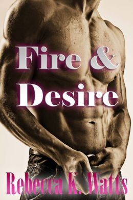 Fire and Desire by Rebecca K. Watts | 2940148662884 | NOOK ...