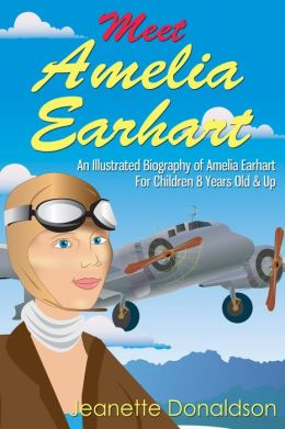 Meet Amelia Earhart: An Illustrated Biography of Amelia ...