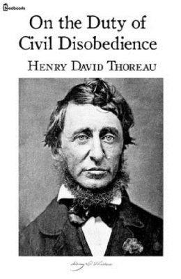 Civil Disobedience by Henry David Thoreau