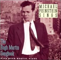 Hugh Martin: The Boy Next Door Hugh Martin and Michael Feinstein