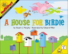 A House for Birdie (MathStart 1) Stuart J. Murphy and Edward Miller