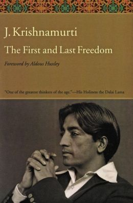 The First and Last Freedom J. Krishnamurti and Aldous Huxley