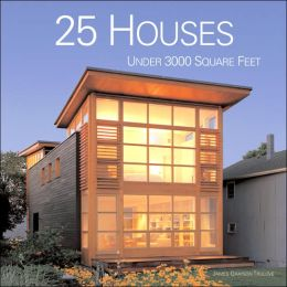 25 Houses Under 3000 Square Feet James Grayson Trulove
