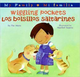 Wiggling Pockets/Los bolsillos saltarines (My Family: Mi familia) Pat Mora and Maribel Suarez