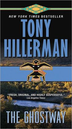 The Ghostway Tony Hillerman and Gil Silverbird