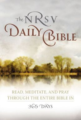 The NRSV Daily Bible: Read, Meditate, and Pray Through the Entire Bible in 365 Days Harper Bibles