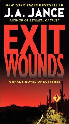 Exit Wounds (Joanna Brady) J. A. Jance