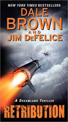 Retribution: A Dreamland Thriller Dale Brown and Jim DeFelice