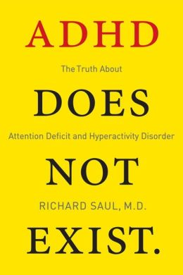 Adhd Does Not Exist By Richard Saul 9780062266736