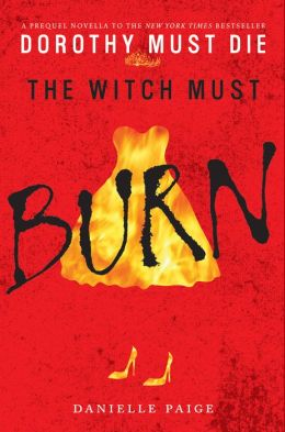 The Witch Must Burn A Dorothy Must Die Prequel Novella By