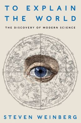 The Discovery of Modern Science - Steven Weinberg