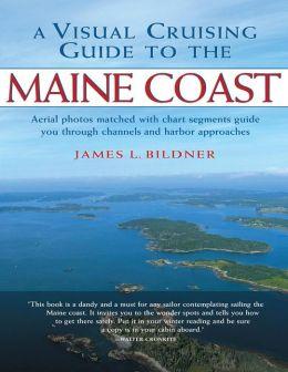 A Visual Cruising Guide to the Maine Coast Jim Bildner