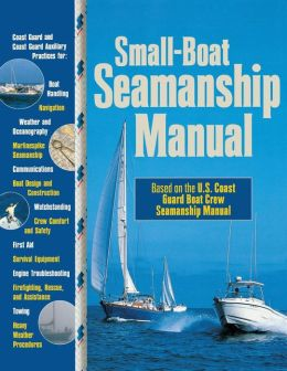 Small-Boat Seamanship Manual Richard Aarons
