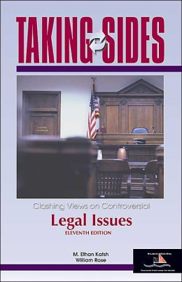 Taking Sides: Clashing Views on Controversial Legal Issues (Taking Sides) M. Ethan Katsh and William Rose