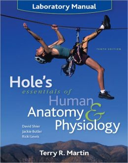 holes anatomy and physiology 10th edition lab manual