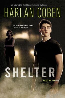 Shelter (Mickey Bolitar Series #1) by Harlan Coben ...