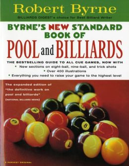 |||Robert Byrne Byrne's New Standard Book of Pool and Billiards (text only) [Paperback] 1998 |||Robert Byrne