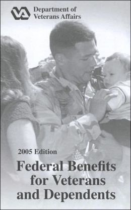 Federal Benefits for Veterans and Dependents, 2006 Office of Public Affairs Veterans Affairs Dept.