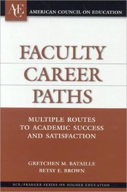 Faculty Career Paths: Multiple Routes to Academic Success ...