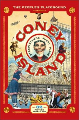 Coney Island Postcards: The People's Playground Scott Russo