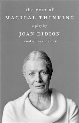 The Year of Magical Thinking: The Play by Joan Didion ...