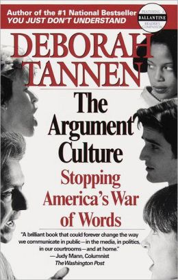Rhetorical Analysis on Deborah Tannen's Argument Culture Essay