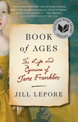 Book of ages the life and opinions of jane franklin