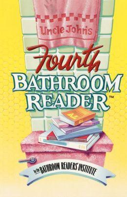 Uncle John S Fourth Bathroom Reader By Bathroom Readers