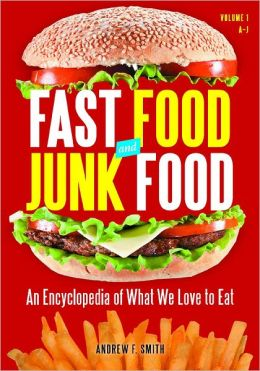 Encyclopedia Of Junk Food And Fast Food Andrew F Smith