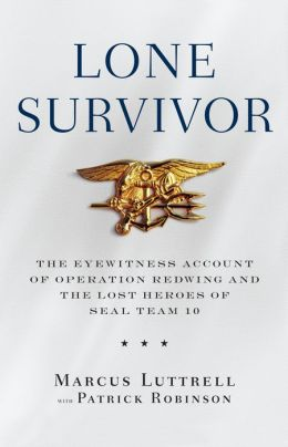 Lone Survivor The Eyewitness Account Of Operation Redwing
