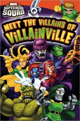 super hero squad meet the villains of villainville