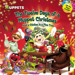 The Muppets: The Twelve Days of a Muppet Christmas: And a Chicken in a Pine Tree Martha T. Ottersley and AMY MEBBERSON
