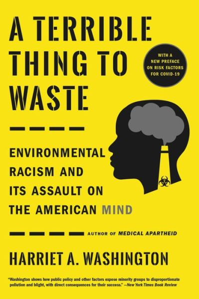 A Terrible Thing to Waste: Environmental Racism and Its