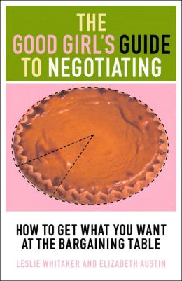 Good Girls Guide to Negotiating Whitaker Lesli