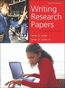 Writing research papers complete guide james d lester
