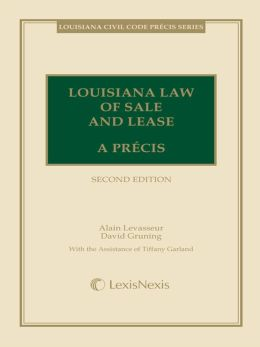 Louisiana Law of Sale and Lease: A Precis (Louisiana Civil Code Precis)